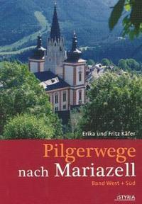 Pilgerwege nach Mariazell